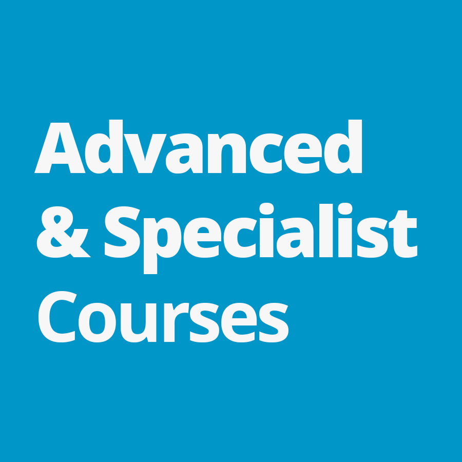 Advanced and Specialist Courses